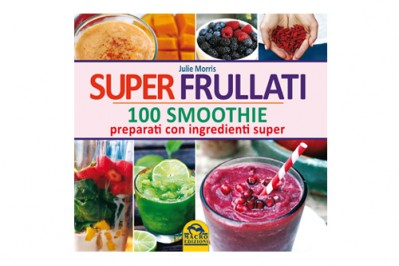 Super Frullati 100 Smoothie - Libro